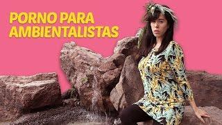 Porno para ambientalistas