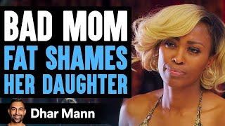 Mother Fat Shames Her Daughter, Stranger Teaches Her A Lesson | Dhar Mann