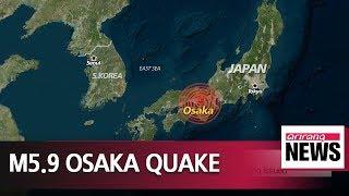 Magnitude 5.9 earthquake hits Osaka; no tsunami warning issued