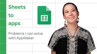 The problems I can solve with Google App Maker - Sheets to Apps