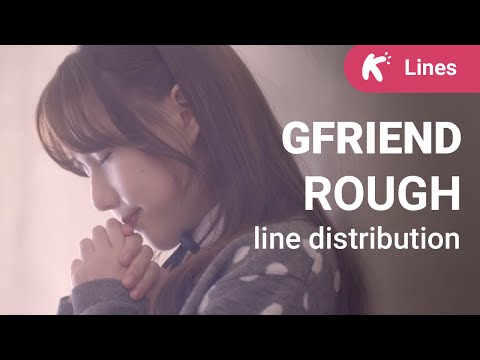 GFRIEND - Rough: Line Distribution (and colorcoded lyrics)