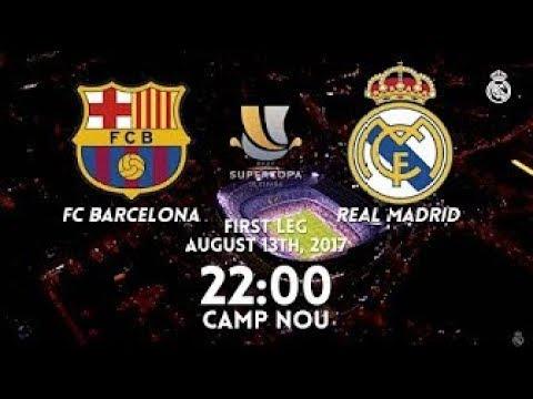 El Clasico | FC Barcelona vs Real Madrid - Spanish Super Cup 13/08/2017   | FIFA 17 Pre - Match