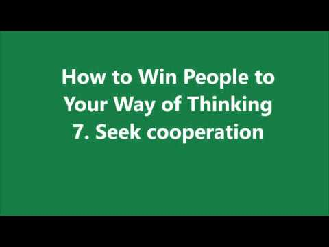How to Win Friends and Influence People - 7  Seek cooperation
