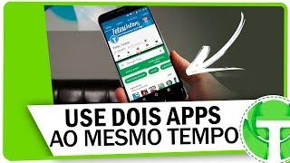 TRUQUE NO ANDROID! Aprenda usar dois aplicativos ao mesmo tempo
