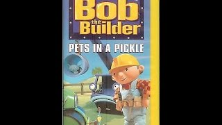 Opening To Bob The Builder:Pets In A Pickle 2001 VHS