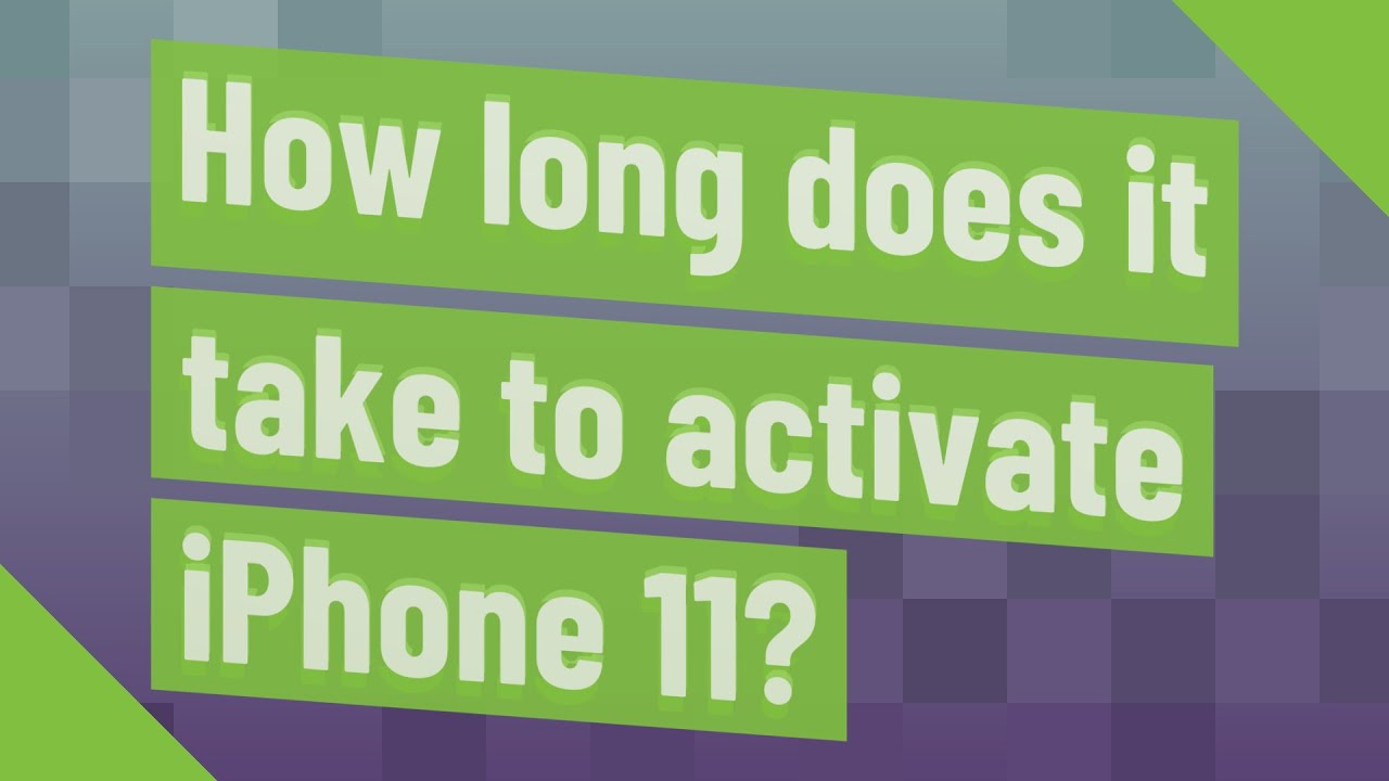 How long does it take to activate iPhone 11? - YouTube