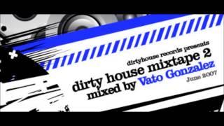 Vato Gonzalez Dirty House Mixtape 2 - incl. download & tracklist (Full mix) HQ