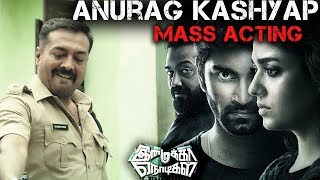 Imaikka Nodigal Movie Scene - Anurag Kashyap Mass Acting | Nayanthara