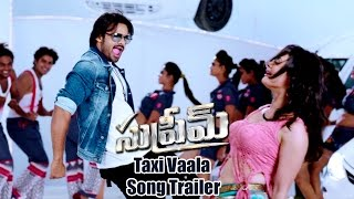Supreme Movie Taxi Vaala Song Trailer | Sai Dharam Tej, Rashi Khanna
