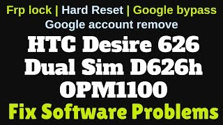 How to Flash HTC Desire 626 Dual Sim D626h OPM1100 with SP Flash tool | Fix Software Problems