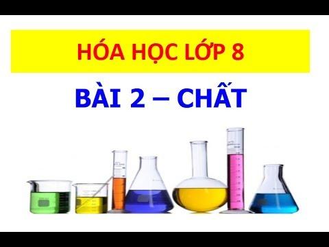 Hóa học 8 - Bài 2 - Chất