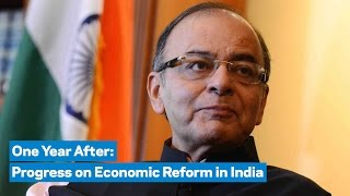 One Year After: Progress on Economic Reform in India