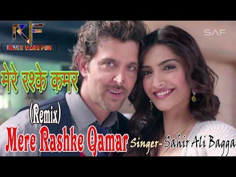 Mere Rashke Qamar Tu Ne Pehli Nazar(Remix) Hritik Roshan&Sonam Kapoor's, HD Love 'Sss 2017