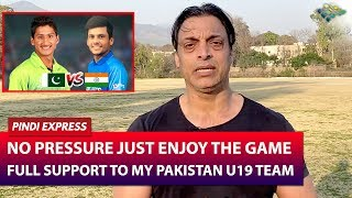 Go Green And Win The Game | Pakistan vs India | CWC-U19 | Shoaib Akhtar