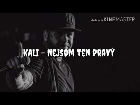 KALI- NEJSOM TEN PRAVÝ (LYRIC VIDEO)