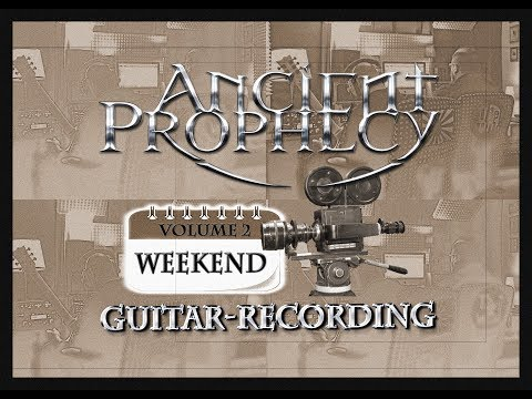 Ancient Prophecy - Guitar Recording Weekend Vol.2