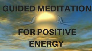 GUIDED MEDITATION FOR POSITIVE ENERGY- self esteem, sleep & relaxation