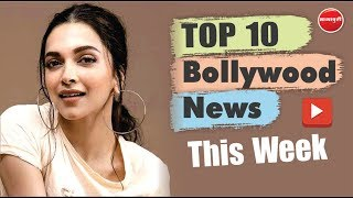 Top 10 Bollywood News This Week  2 Dec - 7 December 2019  Bollywood Latest News  Deepika Padukone