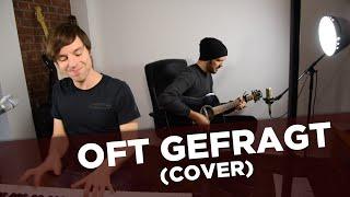 OFT GEFRAGT - AnnenMayKantereit - Cover - Gitarre & Piano
