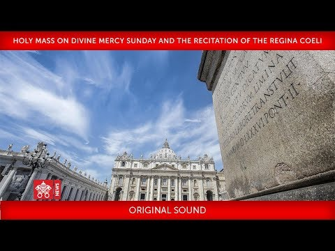 Pope Francis - Holy Mass on Divine Mercy Sunday and the recitation of the Regina Coeli 2018-04-08