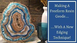 #25- Making a Freeform Resin Geode on a Budget- New Edging Technique!