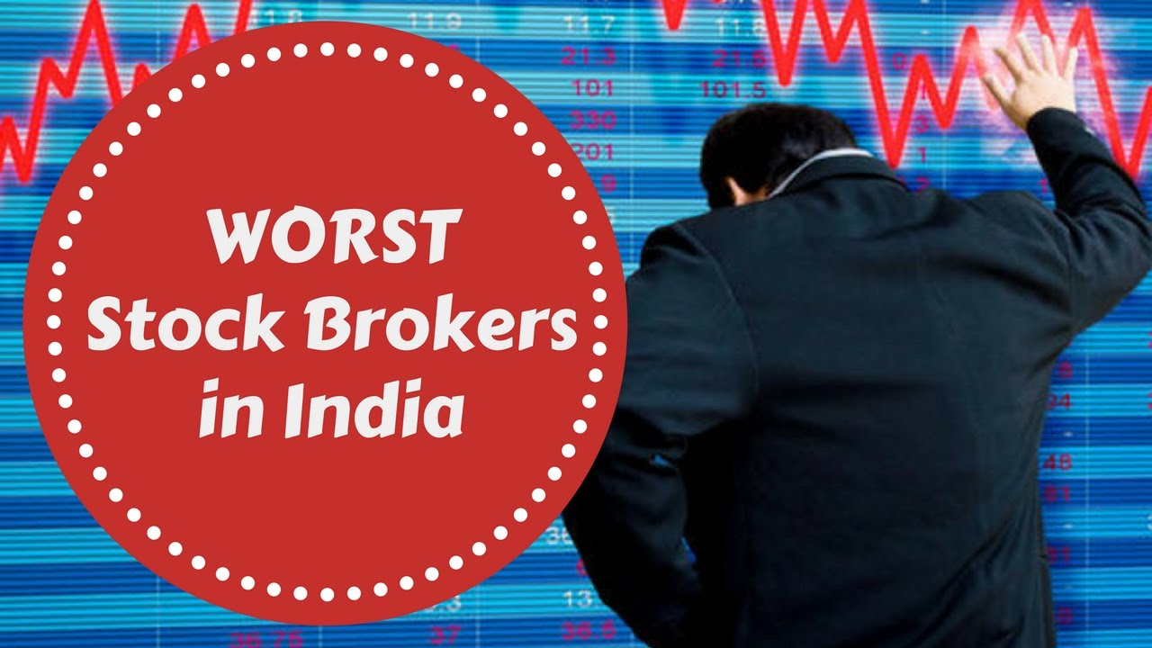 Worst Stock Brokers in India - Complaints, Reviews, Trading Platforms - YouTube