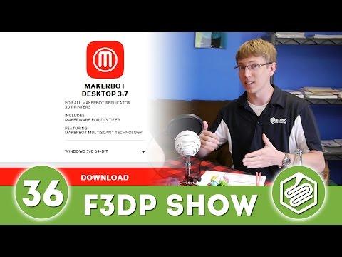 MakerBot Slicer Update + Bug - F3DPS Episode 36