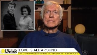 Dick Van Dyke Remembers TV Wife And Friend Mary Tyler Moore