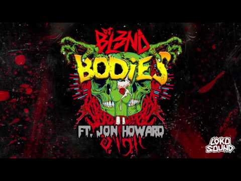 DJ BL3ND - Bodies feat. Jon Howard