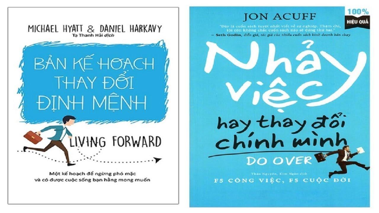 [Tóm tắt Sách]  Bản kế hoạch thay đổi định mệnh – Michael Hyatt & Daniel Harkavy
