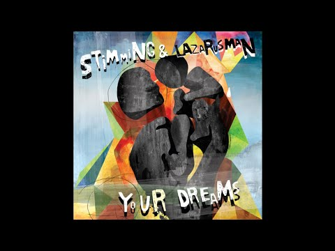 Stimming & Lazarusman - Your Dreams (Lucid Version)