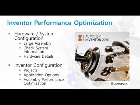 Build Your Inventor IQ Inventor Performance Optimization