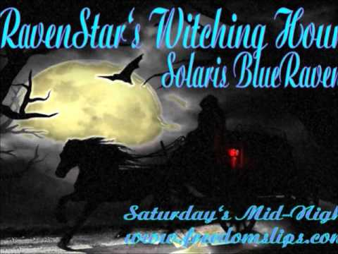 Ravenstar's Witching Hour 11-15-2014 Hour One