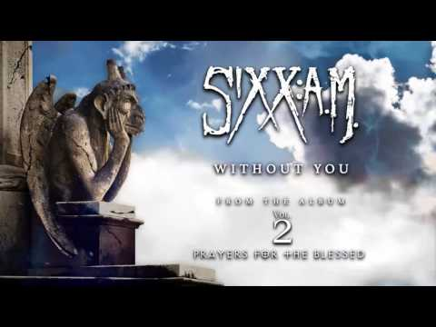 Sixx:A.M. - Without You (Official Audio)