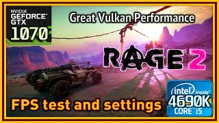 RAGE 2 - i5 4690K & GTX 1070 - FPS Test and Settings