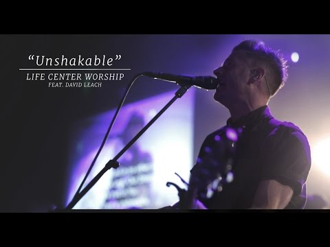 Life Center Worship - Unshakable
