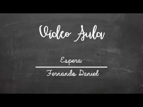 Espera - Fernando Daniel (Aula de Guitarra - Arpejos iniciais)