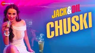 Chuski Jack and Dil Arko Pravo Mukherjee Sonu Kakkar Mp3 Song Download