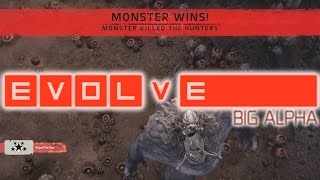 Evolve Big Alpha Gameplay! MONSTER WINS!!! (XB1/PS4/PC 1080p HD)
