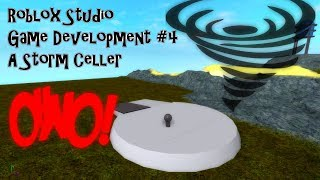 Roblox Studio | Game Development #4 | A Cool Storm Cellar!