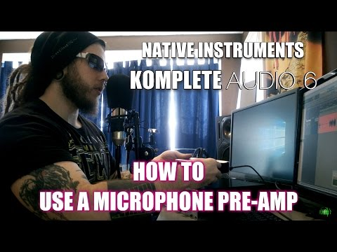 KOMPLETE AUDIO 6 - HOW TO USE A MIC PRE-AMP (Applies to ANY Interface)