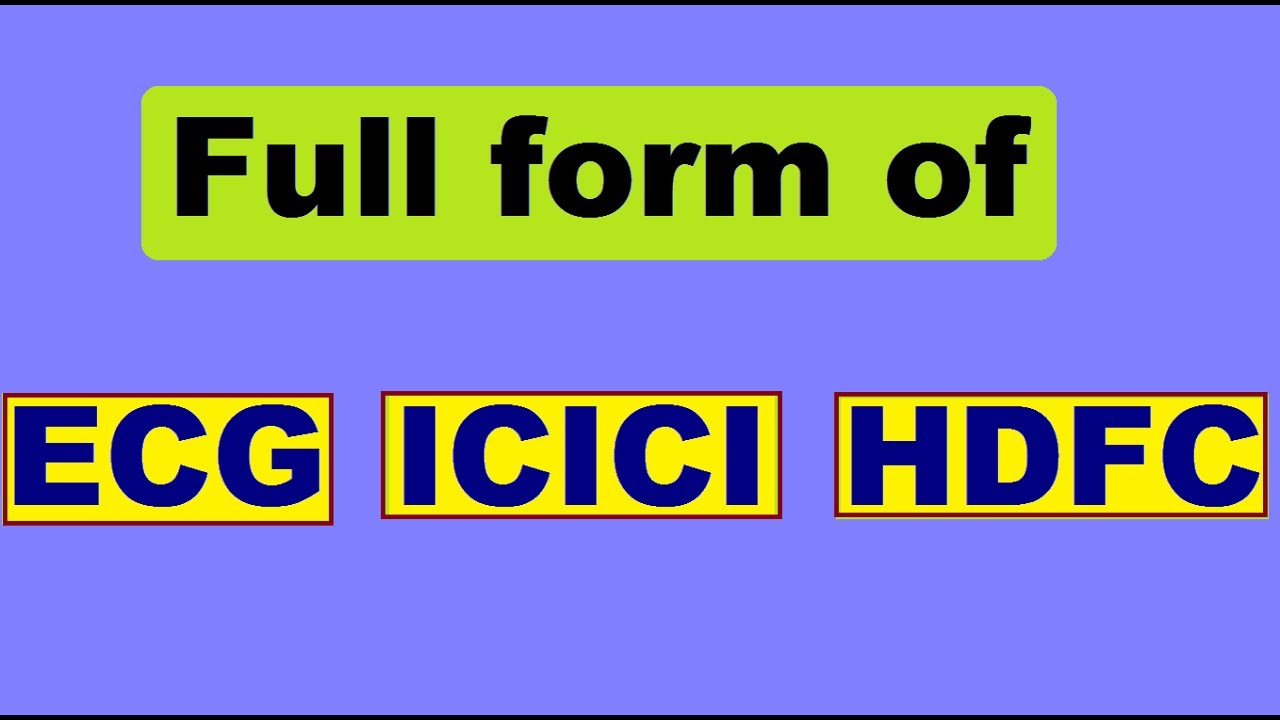 Full form of ECG ICICI and HDFC - YouTube