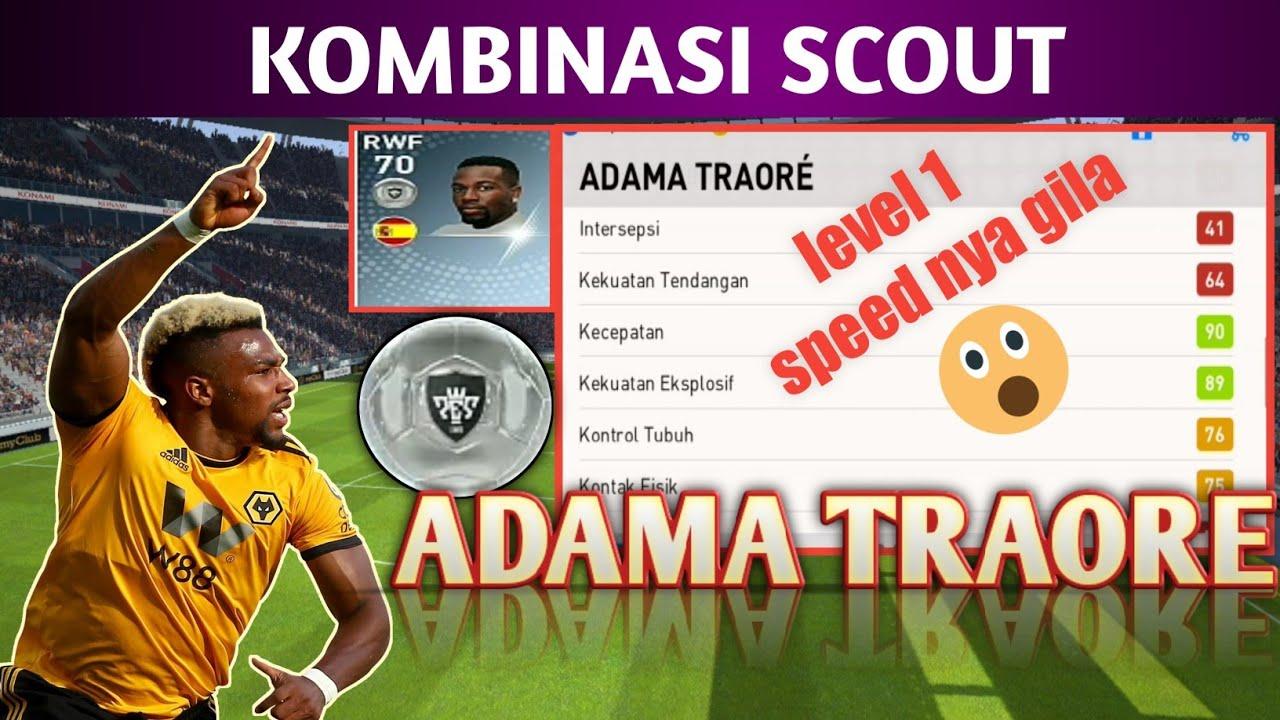 Kombinasi Scout Adama Traore Pes 2019 Mobile 03 Youtube