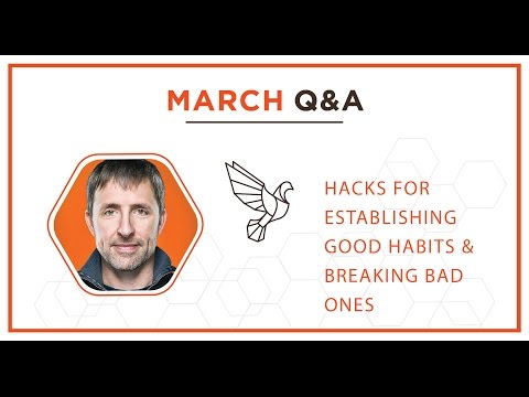 March Q&A: Hacks For Establishing Good Habits & Breaking Bad Ones – #399