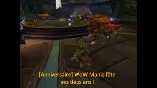 Wow mania 2 ans déjà [Test Vidéo]