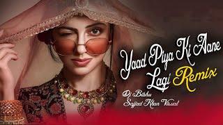 Yaad Piya Ki Aane Lagi Remix   Neha Kakkar   Dj Bibhu   Sajjad Khan Visuals