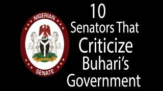 8th Senate: 10 Senators That Criticize BUHARI'S Government.