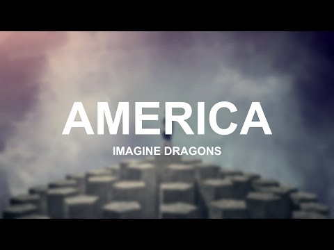 America - Imagine Dragons (Lyrics)