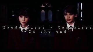 Baudelaires + Quagmires || In The End