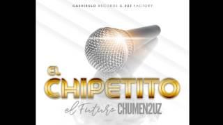 Chumen2uz - El Chipetito
